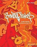 Street Fonts: Graffiti-Schriften von Berlin bis...