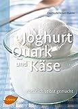 Joghurt, Quark und Käse: Natürlich selbst...