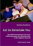 Let Us Entertain You: Branded Entertainment als...