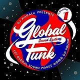 DJ Makala Presents Global Funk Sound System, Vol....