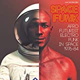 Soul Jazz Records presents SPACE FUNK -...