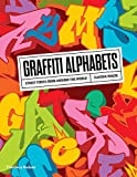 Graffiti Alphabets: Street Fonts from Around the...