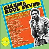 Soul Jazz Records Presents NIGERIA SOUL FEVER -...